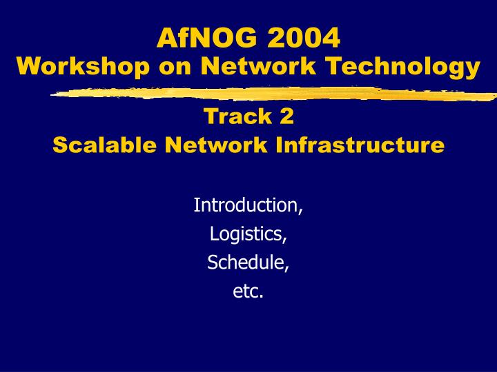 afnog 2004 workshop on network technology