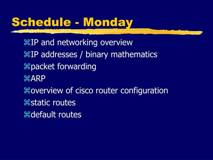 Schedule - Monday
