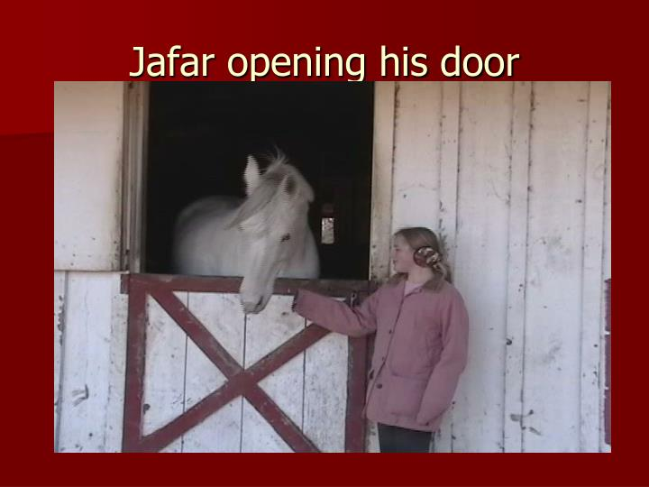 Jafar opening his door