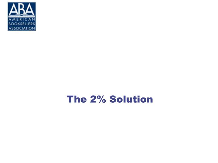 The 2 solution