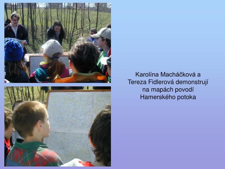 Karolína Macháčková a Tereza Fidlerová demonstrují na mapách povodí Hamerského potoka