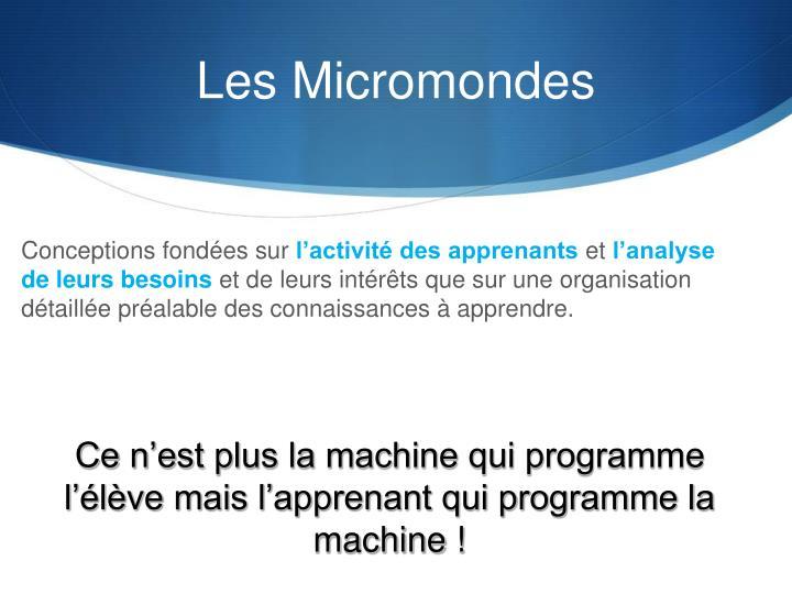 Les Micromondes