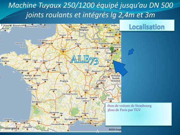 Machine Tuyaux 250/1200 équipé jusqu'au DN 500 joints roulants et intégrés lg 2,4m et 3m