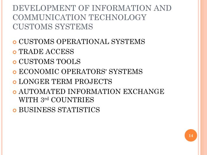 DEVELOPMENT OF INFORMATION AND COMMUNICATION TECHNOLOGY CUSTOMS SYSTEMS