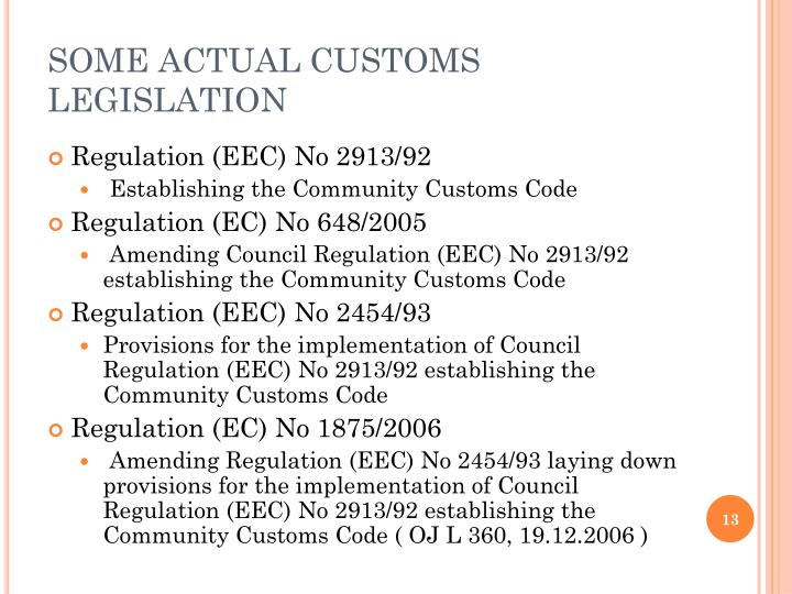 SOME ACTUAL CUSTOMS LEGISLATION