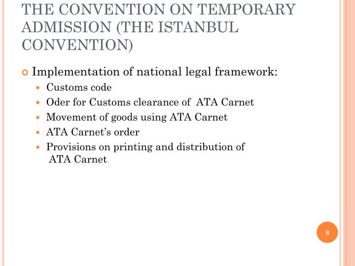 THE CONVENTION ON TEMPORARY ADMISSION (THE ISTANBUL CONVENTION)