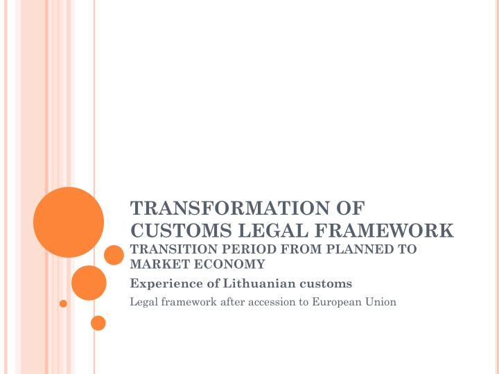 TRANSFORMATION OF CUSTOMS LEGAL FRAMEWORK