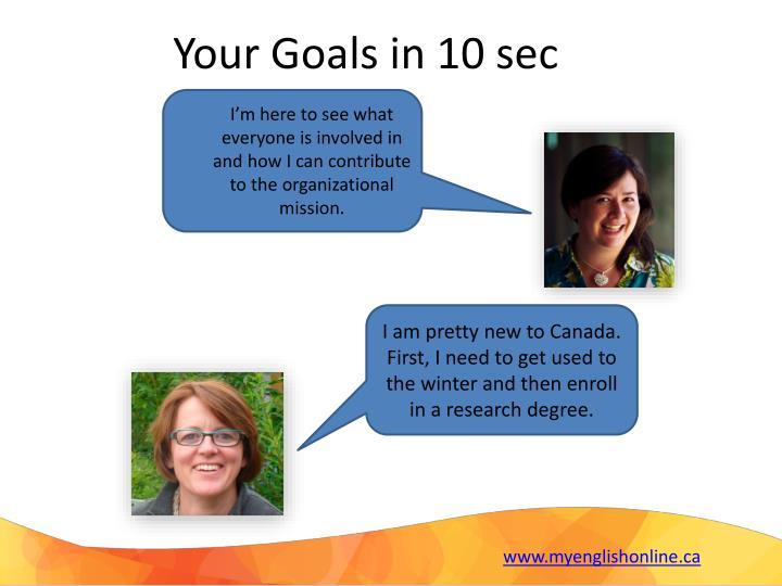 Your Goals in 10 sec