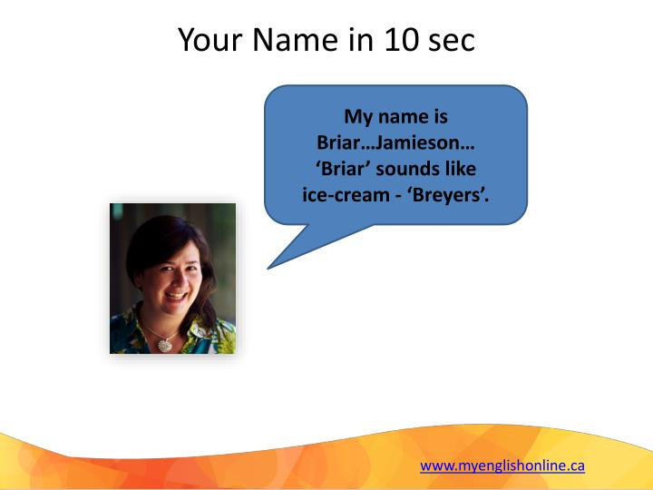 Your Name in 10 sec