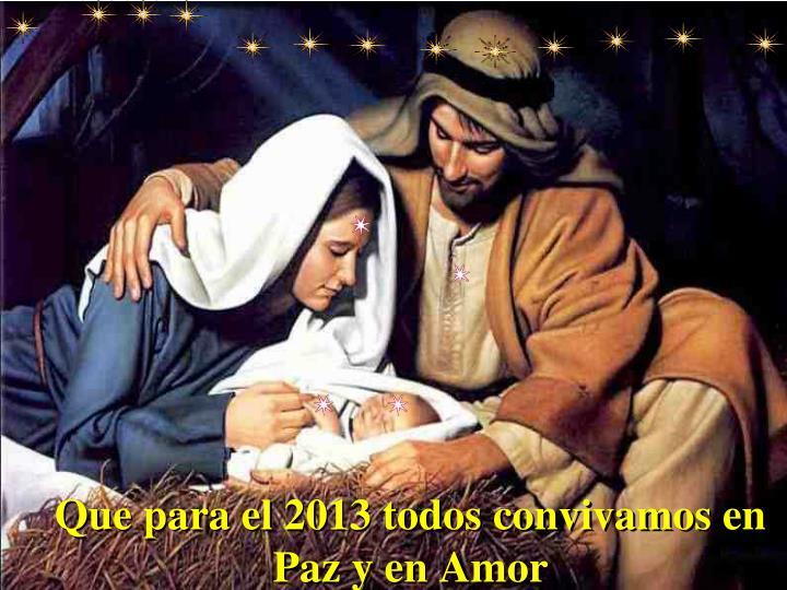 Que para el 2013 todos convivamos en Paz y en Amor