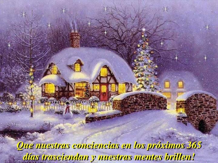 Que nuestras conciencias en los próximos 365 días trasciendan y nuestras mentes brillen!