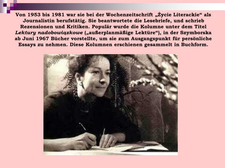"""Von 1953 bis 1981 war sie bei der Wochenzeitschrift """"Życie Literackie"""" als Journalistin berufstätig. Sie beantwortete die Lesebriefe, und schrieb Rezensionen und Kritiken. Populär wurde die Kolumne unter dem Titel"""