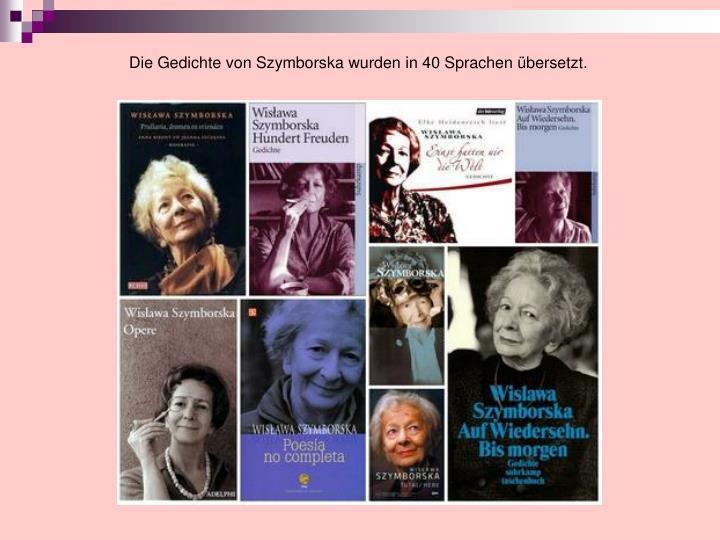 Die Gedichte von Szymborska wurden in 40 Sprachen übersetzt.