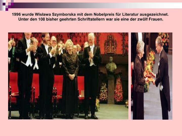1996 wurde Wisława Szymborska mit dem Nobelpreis für Literatur ausgezeichnet.