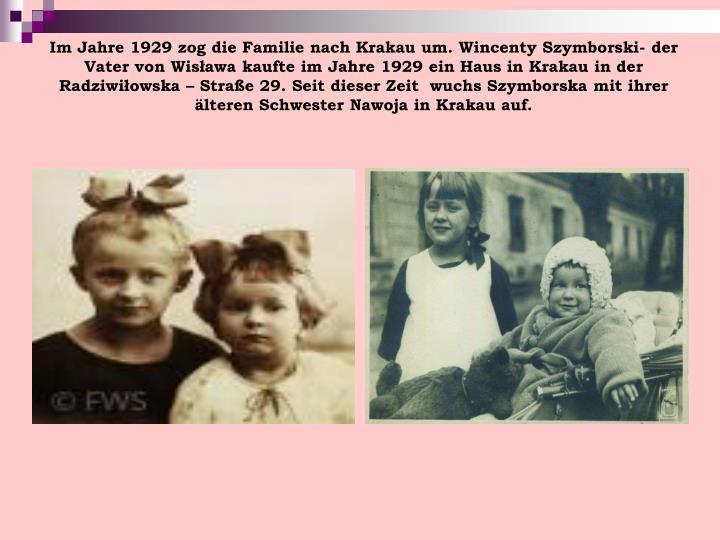 Im Jahre 1929 zog die Familie nach Krakau um. Wincenty Szymborski- der Vater von Wisława