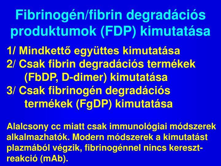Fibrinogén/fibrin degradációs
