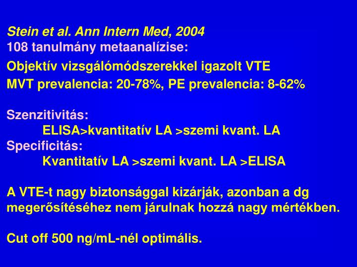 Stein et al. Ann Intern Med, 2004