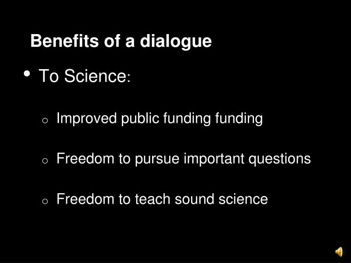 Benefits of a dialogue