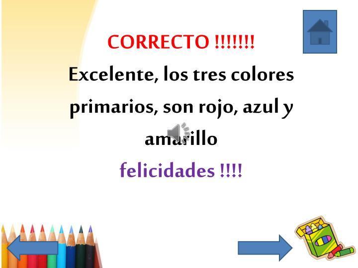 CORRECTO !!!!!!!