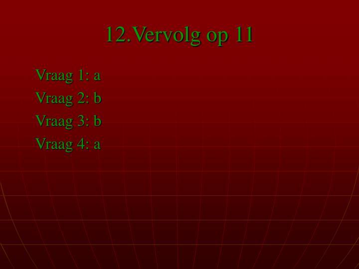 12.Vervolg op 11