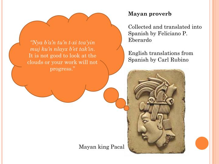 Mayan proverb
