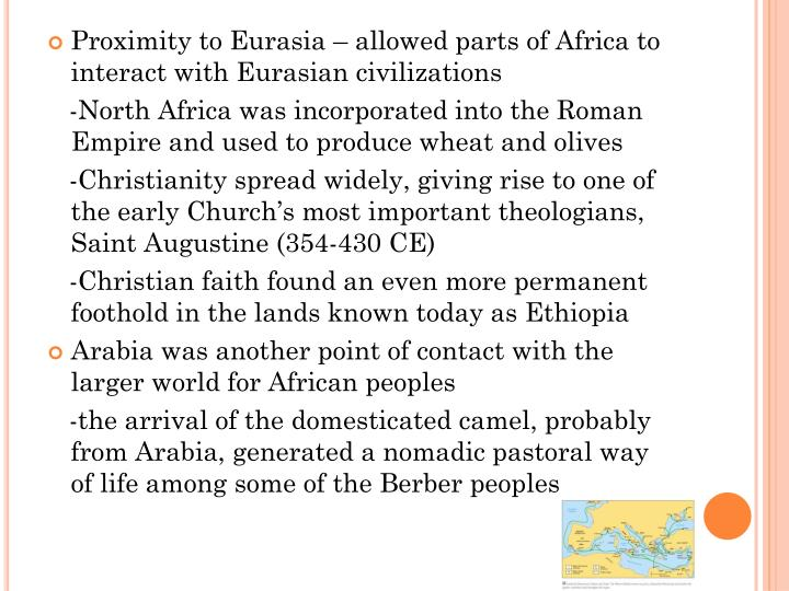 Proximity to Eurasia – allowed parts of Africa to interact with Eurasian civilizations