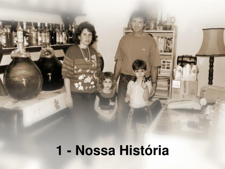 1 - Nossa História