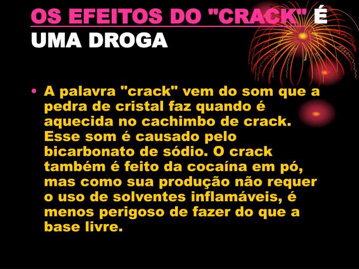 """OS EFEITOS DO """"CRACK"""""""