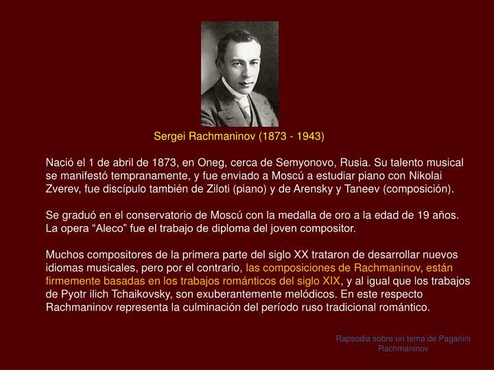 Sergei Rachmaninov (1873 - 1943)