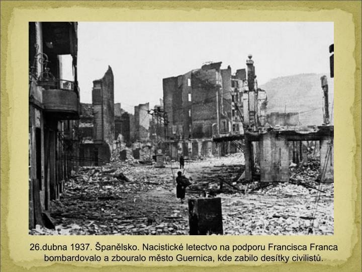 26.dubna 1937. panlsko. Nacistick letectvo na podporu Francisca Franc