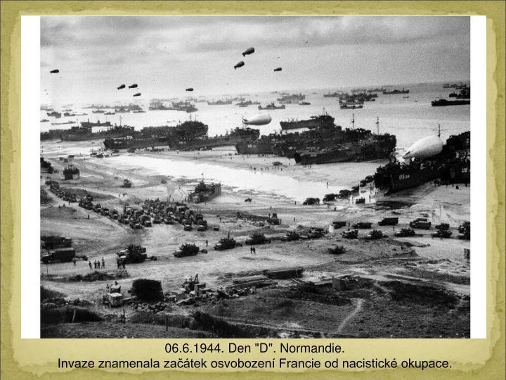 """06.6.1944. Den """"D"""". Normandie."""