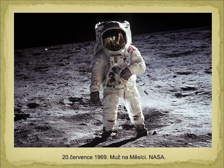20.ervence 1969. Mu na Msci. NASA.