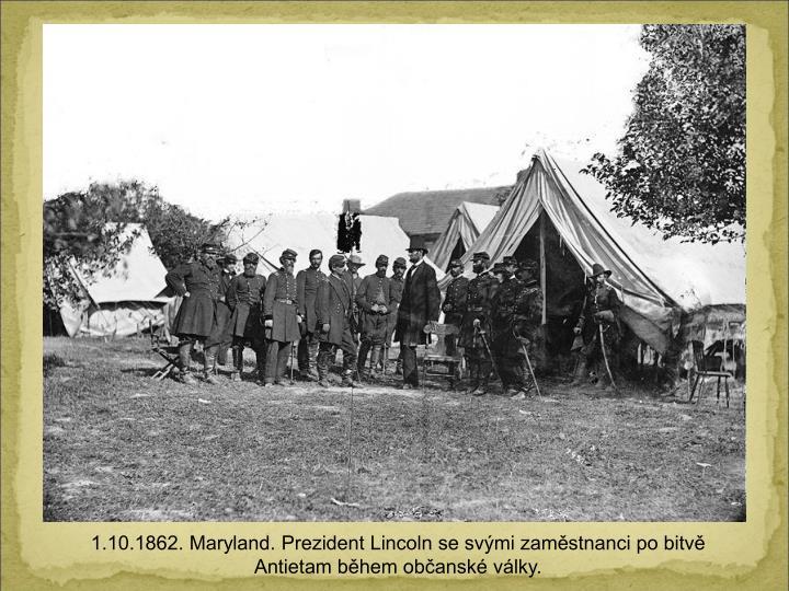 1.10.1862. Maryland. Prezident Lincoln se svmi zamstnanci po bitv Antietam bhem obansk vlky.