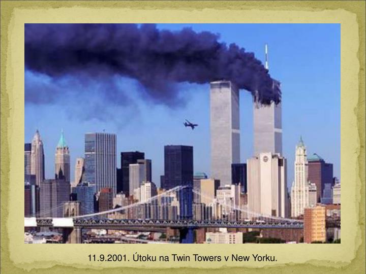 11.9.2001. toku na Twin Towers v New Yorku.