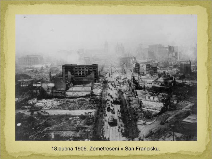 18.dubna 1906. Zemtesen v San Francisku.