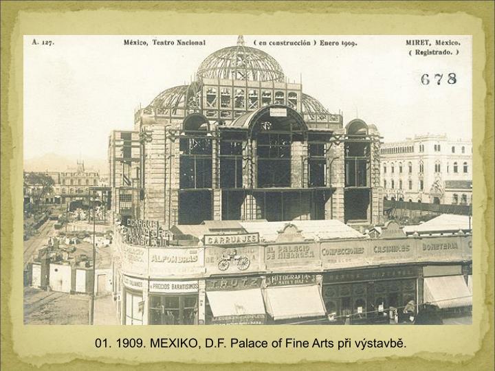 01. 1909. MEXIKO, D.F. Palace of Fine Arts pi vstavb.
