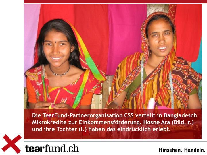 Die TearFund-Partnerorganisation CSS verteilt in Bangladesch Mikrokredite zur Einkommensförderung. Hosne Ara (Bild, r.) und ihre Tochter (l.) haben das eindrücklich erlebt.