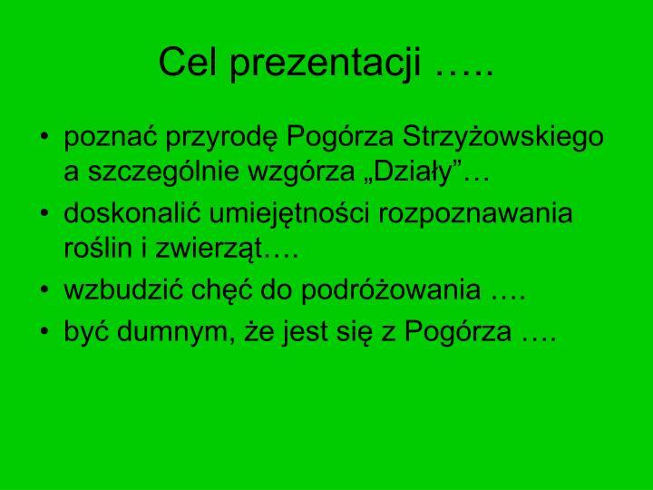 Cel prezentacji …..