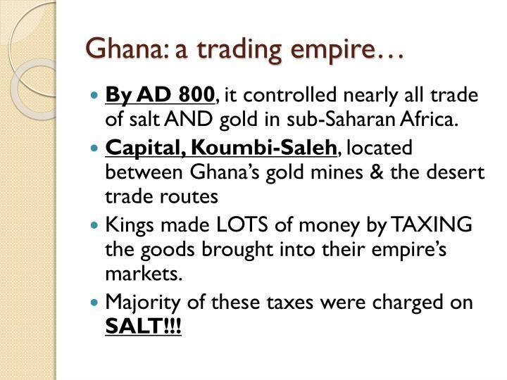 Ghana: a trading empire…