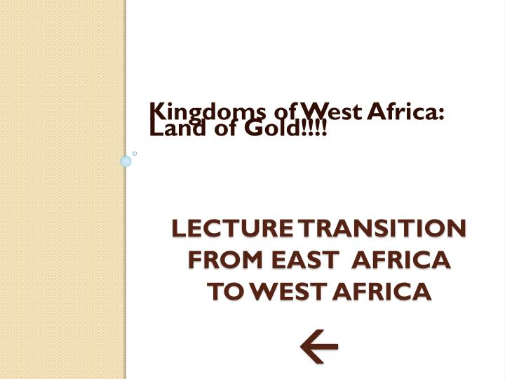 Kingdoms of West Africa: Land of Gold!!!!