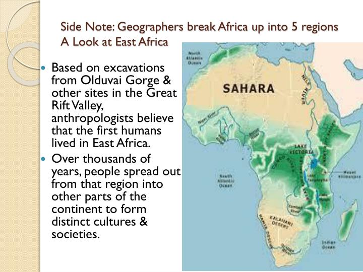 Side Note: Geographers break Africa up into 5 regions