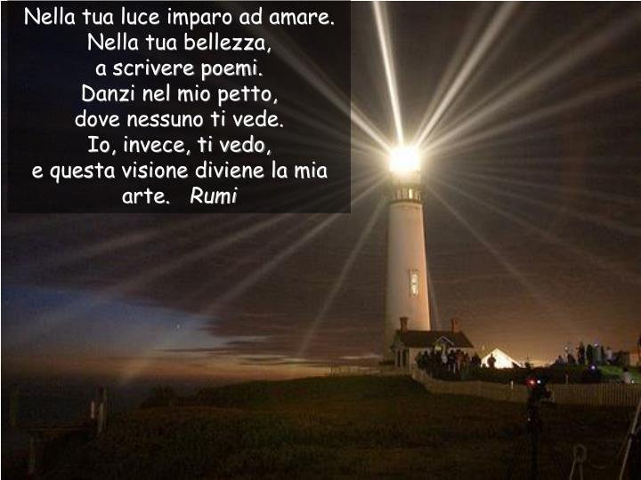 Nella tua luce imparo ad amare.