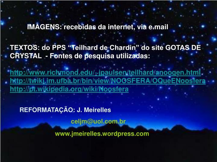 IMAGENS: recebidas da internet, via e.mail