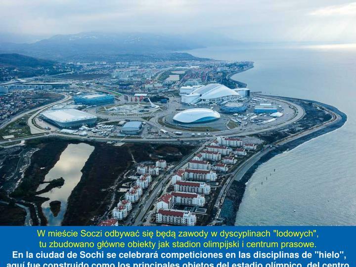 """W mieście Soczi odbywać się będą zawody w dyscyplinach """"lodowych"""","""
