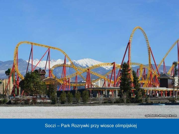 Soczi – Park Rozrywki przy wiosce olimpijskiej