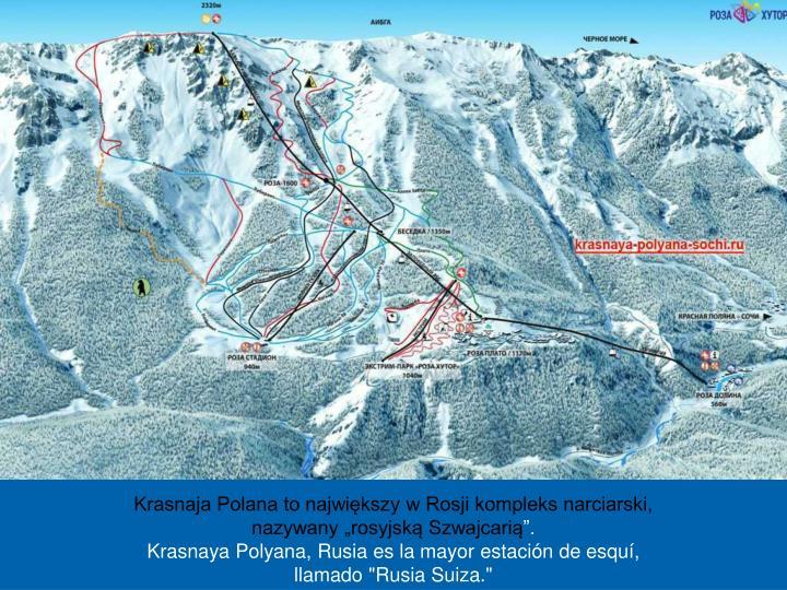 Krasnaja Polana to największy w Rosji kompleks narciarski,