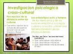 investigacion psicologica cross cultural