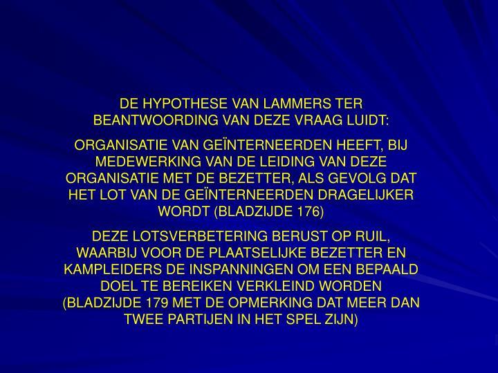 DE HYPOTHESE VAN LAMMERS TER BEANTWOORDING VAN DEZE VRAAG LUIDT: