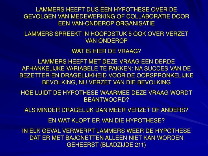LAMMERS HEEFT DUS EEN HYPOTHESE OVER DE GEVOLGEN VAN MEDEWERKING OF COLLABORATIE DOOR EEN VAN-ONDEROP ORGANISATIE