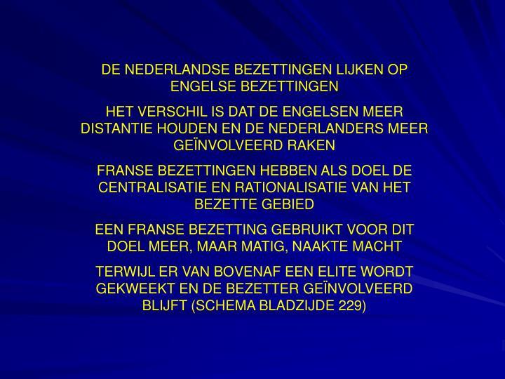 DE NEDERLANDSE BEZETTINGEN LIJKEN OP ENGELSE BEZETTINGEN